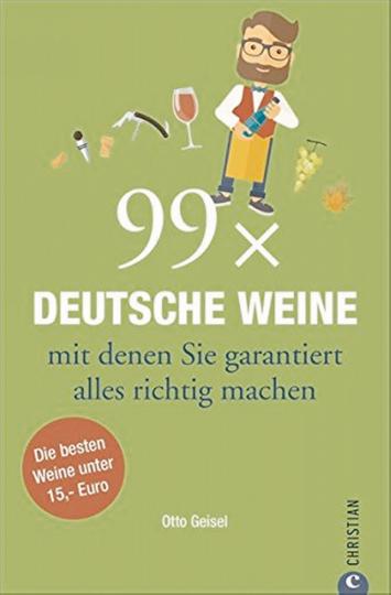 99 x Deutsche Weine, mit denen Sie alles garantiert richtig machen