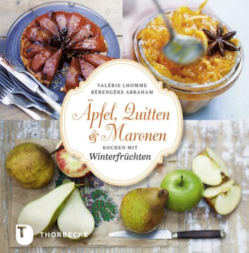 Äpfel , Quitten und Maronen - Kochen mit Winterfrüchten (R)