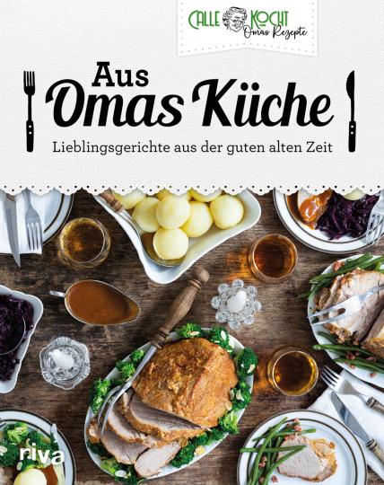 Aus Omas Küche. Lieblingsgerichte aus der guten alten Zeit.