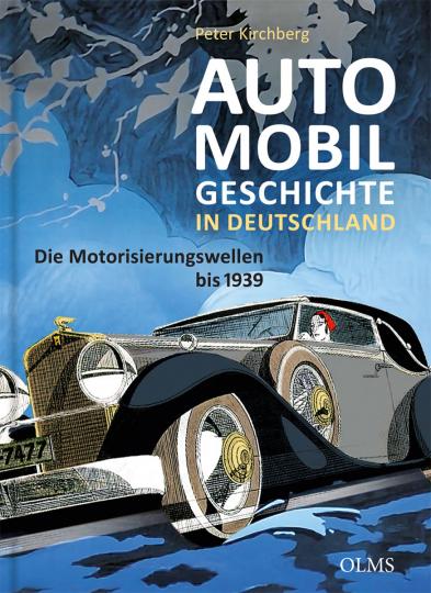 Automobilgeschichte in Deutschland. Die Motorisierungswellen bis 1939.