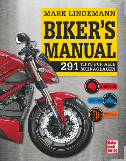Biker's Manual. 291 Tipps für alle Schräglagen.