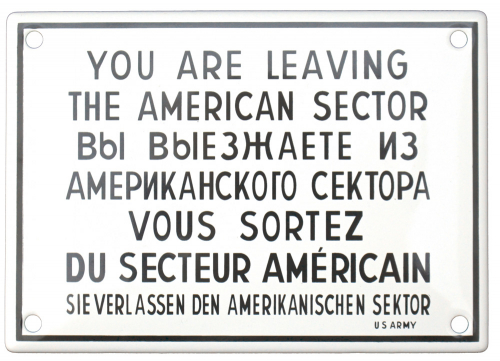 Blech-Schild 'YOU ARE LEAVING THE AMERICAN SECTOR ...'
