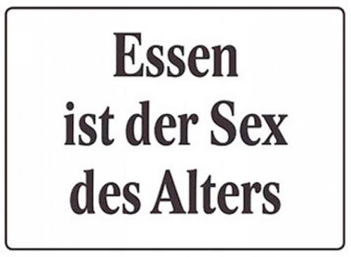 Blechpostkarte »Essen ist der Sex des Alters«.