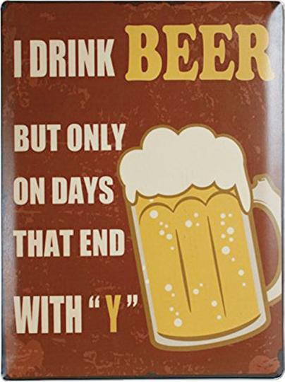 Blechschild - I drink a beer 30x40