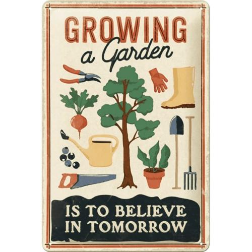 Blechschild »Growing a Garden«.