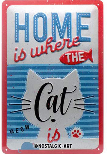 Blechschild »Home is where the Cat is«.
