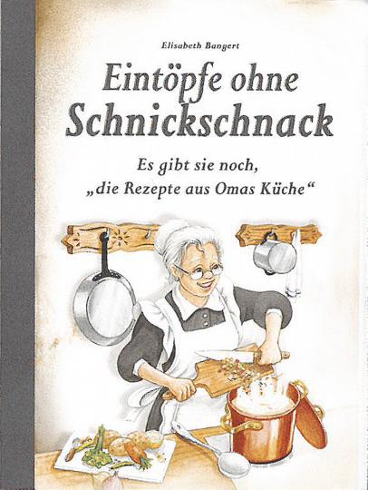 Eintöpfe ohne Schnickschnack - Es gibt sie noch, 'die Rezepte aus Omas Küche'.