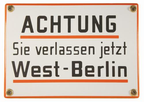 Emaille-Schild: Achtung! Sie verlassen jetzt West-Berlin