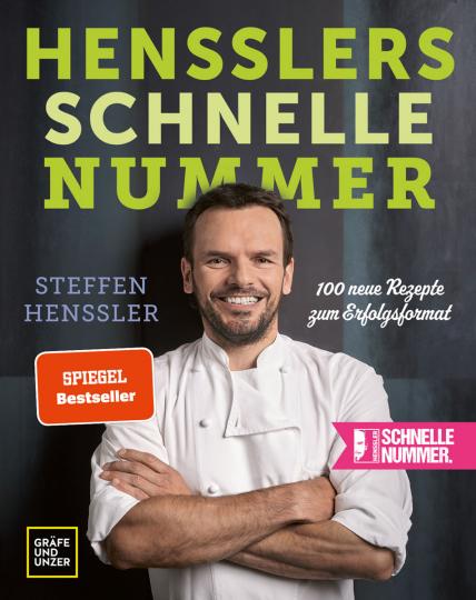 Hensslers schnelle Nummer. 100 neue Rezepte zum Erfolgsformat.