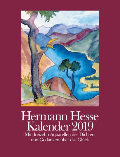 Hermann Hesse Kalender 2019. Mit 13 Aquarellen und Gedanken über das Glück.