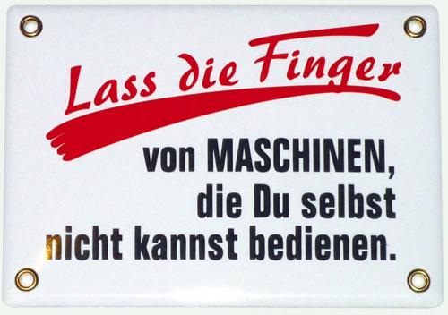 Historisches Eisenbahnschild aus Emaille: Laß die Finger von Maschinen, die Du selbst nicht kannst bedienen.