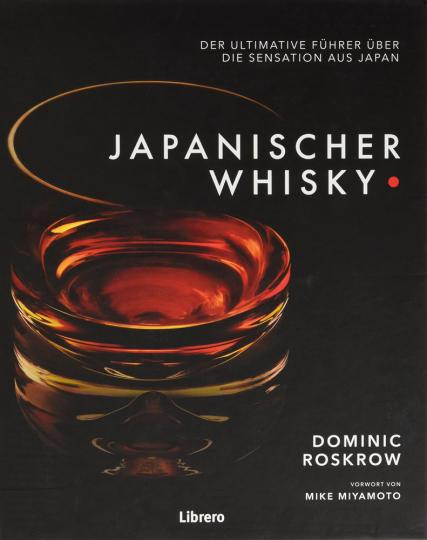 Japanischer Whisky. Der ultimative Führer über die Sensation aus Japan.