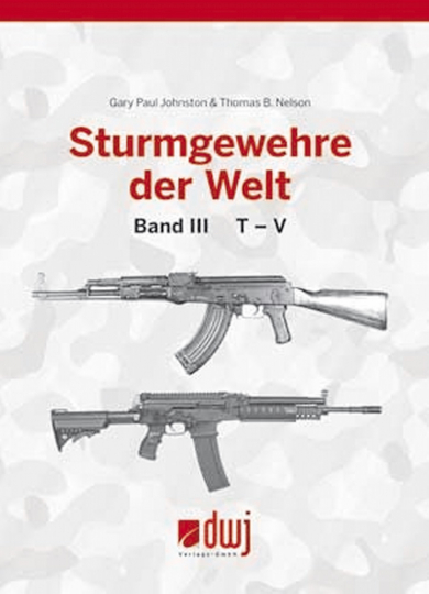 Johnston u. Nelson , Sturmgewehre der Welt Bd. 3