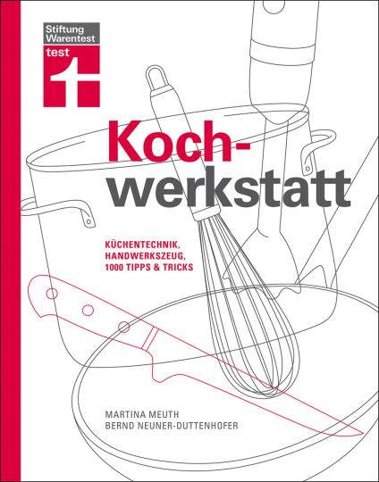 Kochwerkstatt. Küchentechnik, Handwerkszeug, 1000 Tipps und Tricks.