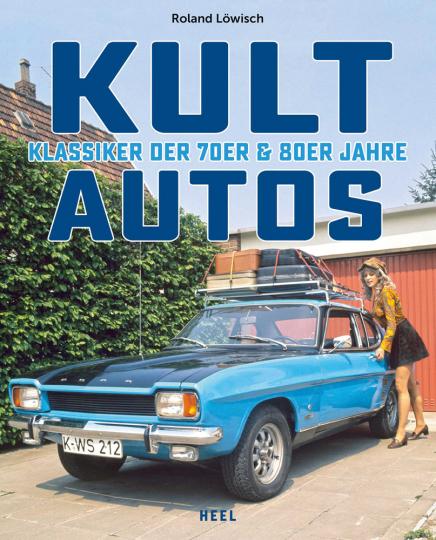 Kultautos. Klassiker der 70er und 80er.