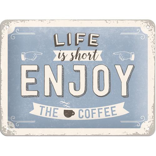 Blechschild »Life is short enjoy coffee«.