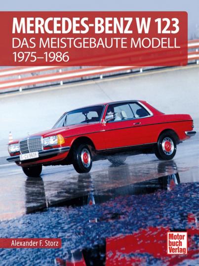 Mercedes-Benz W 123. Das meistgebaute Modell 1975-1986.