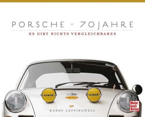 Porsche - 70 Jahre. Es gibt nichts Vergleichbares.