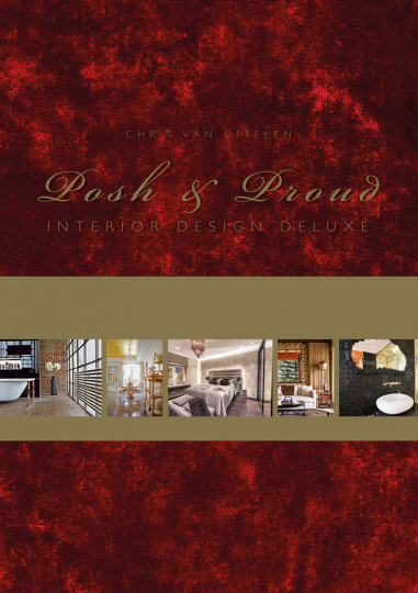 Posh & Proud. Innenarchitektur Deluxe