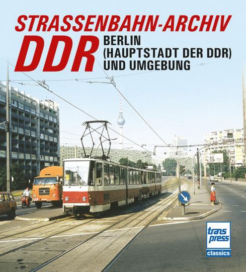 Straßenbahn-Archiv DDR. Raum Berlin und Umgebung.