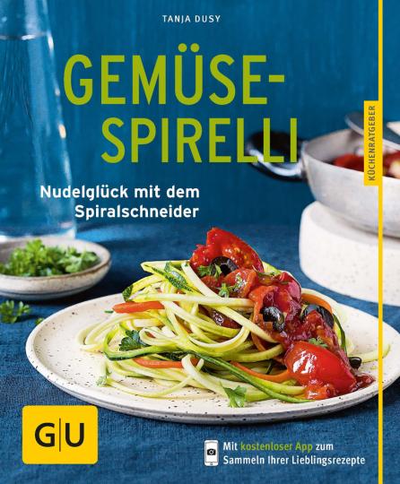 Tanja Dusy. Gemüse-Spirelli-Set: Nudelglück mit dem Spiralschneider.