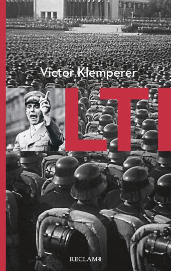 Victor Klemperer. LTI. Notizbuch eines Philologen.