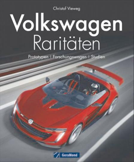 Volkswagen Raritäten. Prototypen, Forschungswagen, Studien.