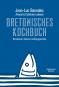 Bretonisches Kochbuch. Kommissar Dupins Lieblingsgerichte. Bild 1