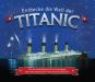 Entdecke die Welt der Titanic. Von der Konstruktion bis zum Untergang. Bild 1