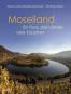 Moselland. Ein Fluss, drei Länder, viele Facetten. Bild 1