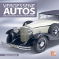 Vergessene Autos - Erloschene deutsche Marken Bild 1